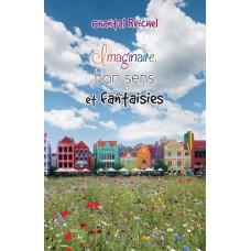 Imaginaire, bon sens et fantaisies - Chantal Reichel