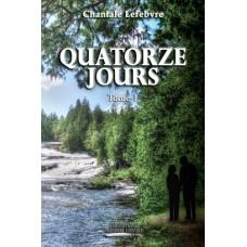 Quatorze jours - Chantale Lefebvre