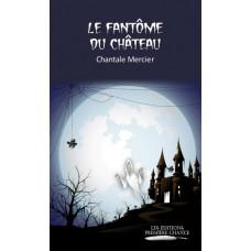 Le fantôme du château - Chantale Mercier
