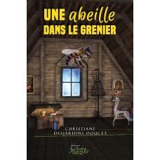 Une abeille dans le grenier – Christiane Desjardins Doucet