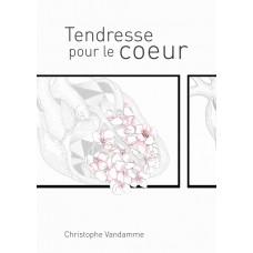 Tendresse pour le cœur - Christophe Vandamme