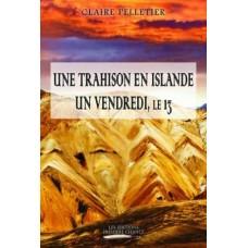 Une trahison en Islande un vendredi, le 13 – Claire Pelletier