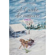 À l'aube des amours Tome 3 - Sonia Marquis