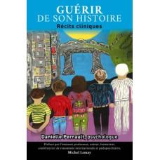 Guérir de son histoire - Danielle Perrault