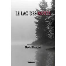 Le lac des morts - David Blanchet