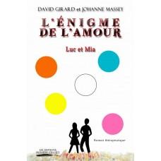 L'énigme de l'amour: Luc et Mia - David Girard et Johanne Massey