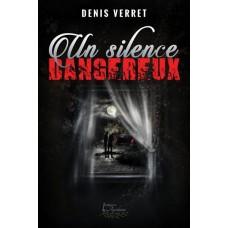 Un silence dangereux - Denis Verret