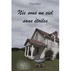 Née sous un ciel sans étoiles - Diane Gagné