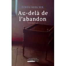 Au-delà de l'abandon - Édith Mercier