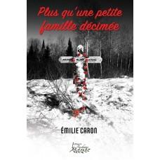 Plus qu'une petite famille décimée - Émilie Caron
