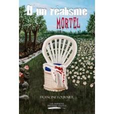 D'un réalisme mortel - Francine Fournier