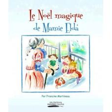 Le Noël magique de Mamie Elda - Francine Martineau