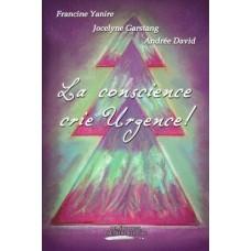 La conscience crie Urgence! - Francine Yanire, Jocelyne Garstang et Andrée David