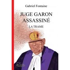 Juge Garon assassiné, La trame – Gabriel Fontaine