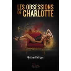 Les obsessions de Charlotte – Gaétane Rodrigue