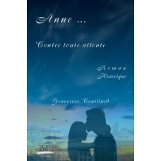 Anne... Contre toute attente - Geneviève Couillard