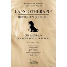 La zoothérapie, profils d'aujourd'hui - Georges-Henri Arenstein et ass.