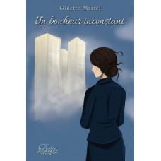 Un bonheur inconstant – Ginette Martel