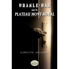 Branle-bas sur le Plateau Mont-Royal - Ginette Sigouin