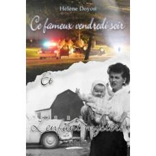 L'enfant mystère et Ce fameux vendredi soir - Hélène Doyon