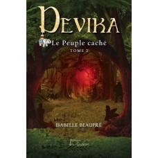 Devika Tome 2 : Le peuple caché - Isabelle Beaupré