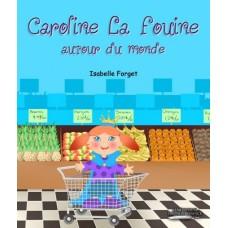 Caroline la fouine - Isabelle Forget