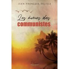 Les âmes des communistes - Jean-François Delisle