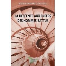 La descente aux enfers des hommes battus - Jean-Normand Dallaire