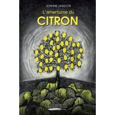 L'amertume du citron - Joannie Langlois
