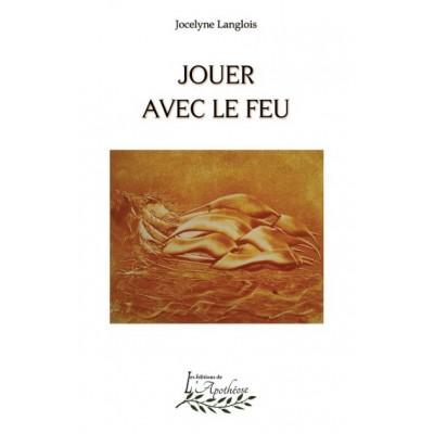 Jouer avec le feu (version numérique EPUB) – Jocelyne Langlois