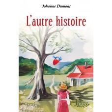 L'autre histoire - Johanne Dumont