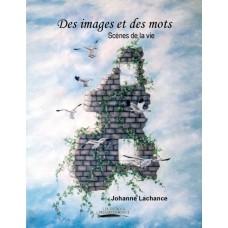Des images et des mots - Johanne Lachance