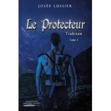 Le protecteur tome 3 – Josée Lussier