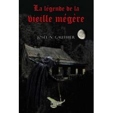 La légende de la vieille mégère - Josée N. Gauthier