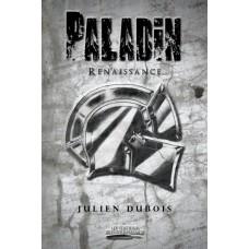 Paladin : Renaissance - Julien Dubois