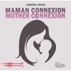 Maman connexion - Mother Connexion - Limaria Zakis