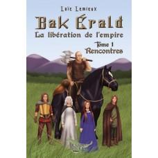 Bak Érald - La libération de l'empire - Loïc Lemieux