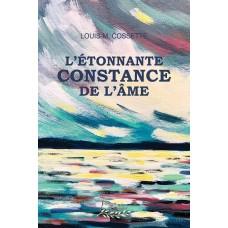 L'étonnante constance de l'âme - Louis-M. Cossette