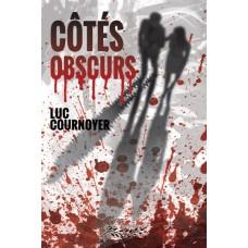 Côtés obscurs - Luc Cournoyer