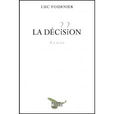 La décision – Luc Fournier