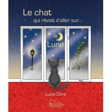 Le chat qui rêvait d'aller sur la Lune – Lucie Dore