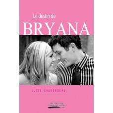 Le destin de Bryana - Lucie Laurendeau