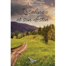 Rosaline et son destin - Lucie Marchand