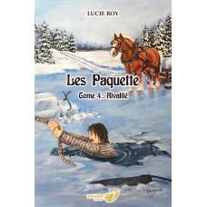 Les Paquette Tome 4: Rivalité - Lucie Roy