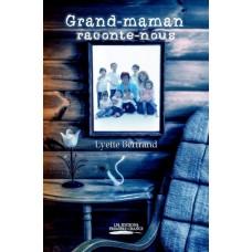 Grand-maman raconte-nous - Lyette Bertrand