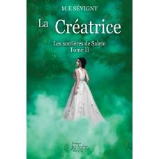 La créatrice tome 2 - M. E Sévigny