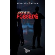 L'amour d'un possédé - Mahamadou Diakhaby