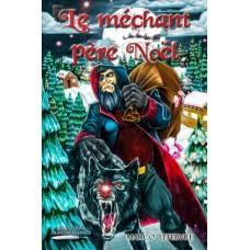 Le méchant père Noël - Marco Lefebvre