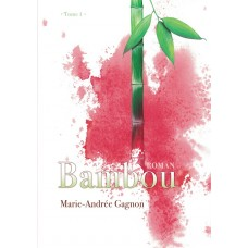Bambou Tome 1 - Marie-Andrée Gagnon