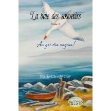 La baie des souvenirs tome 2 - Marie-Claude Guy